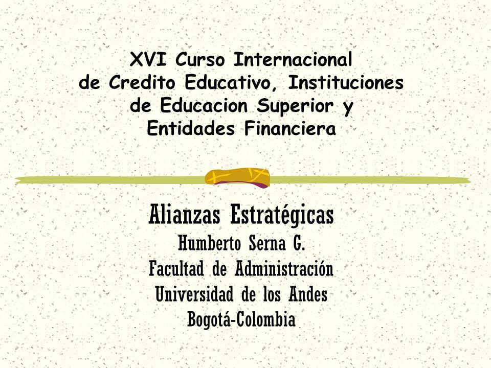XVI Curso Internacional de Credito Educativo, Instituciones de Educacion Superior y Entidades Financiera Alianzas Estratégicas Humberto Serna G.
