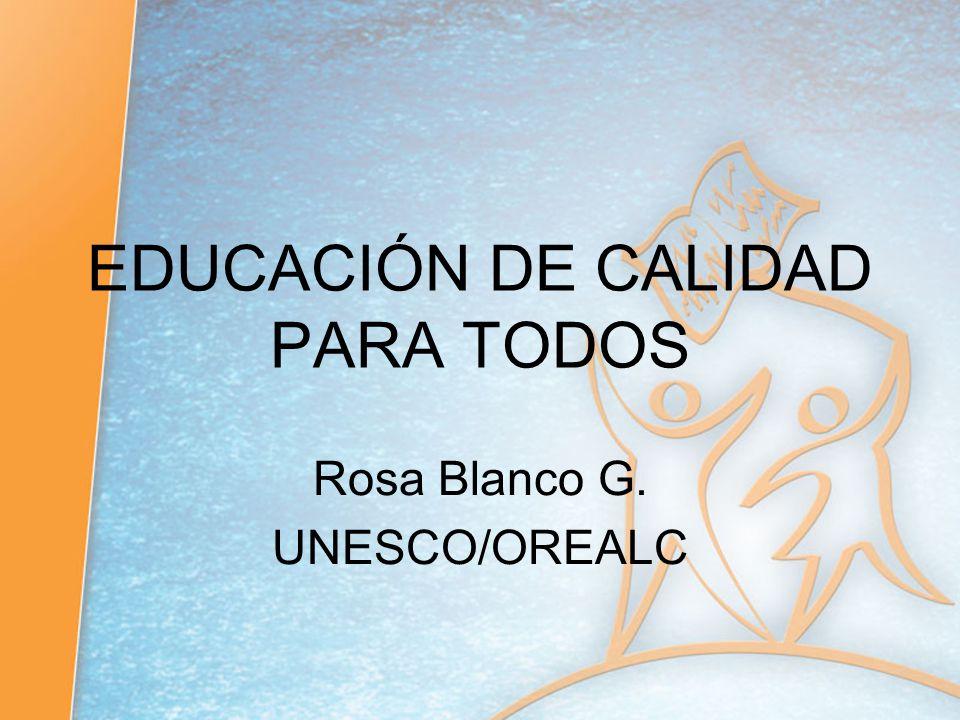 EDUCACIÓN DE CALIDAD PARA TODOS