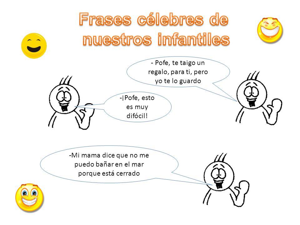 Frases célebres de nuestros infantiles