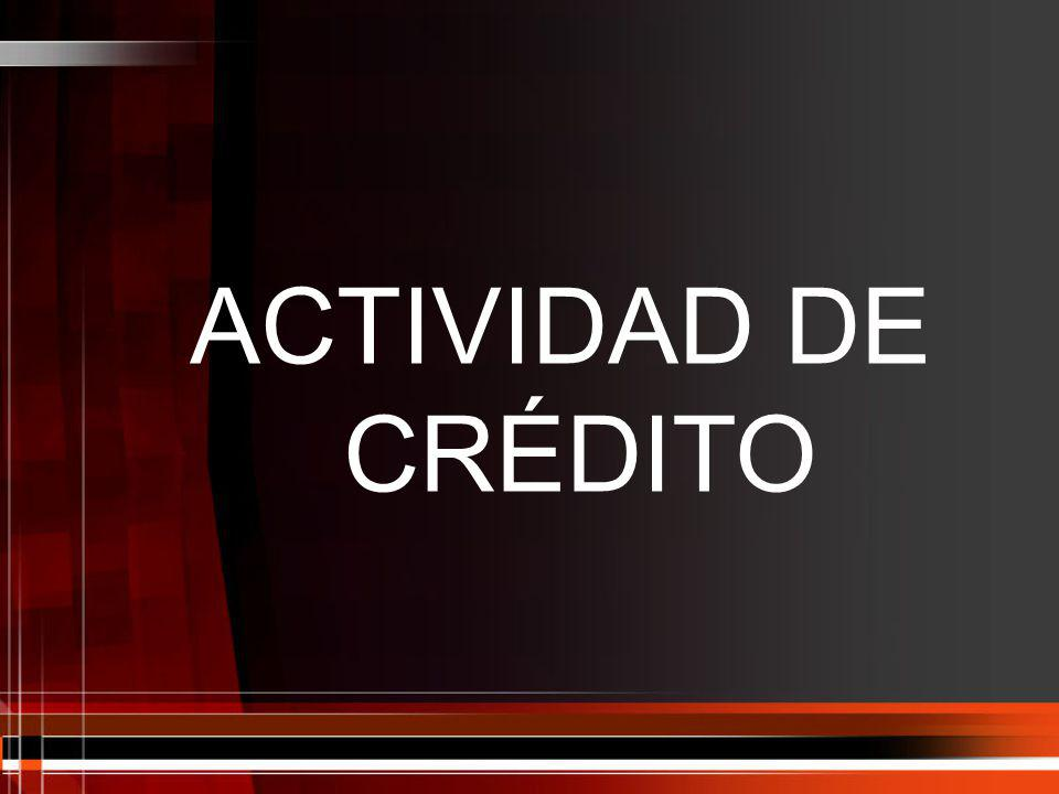 ACTIVIDAD DE CRÉDITO
