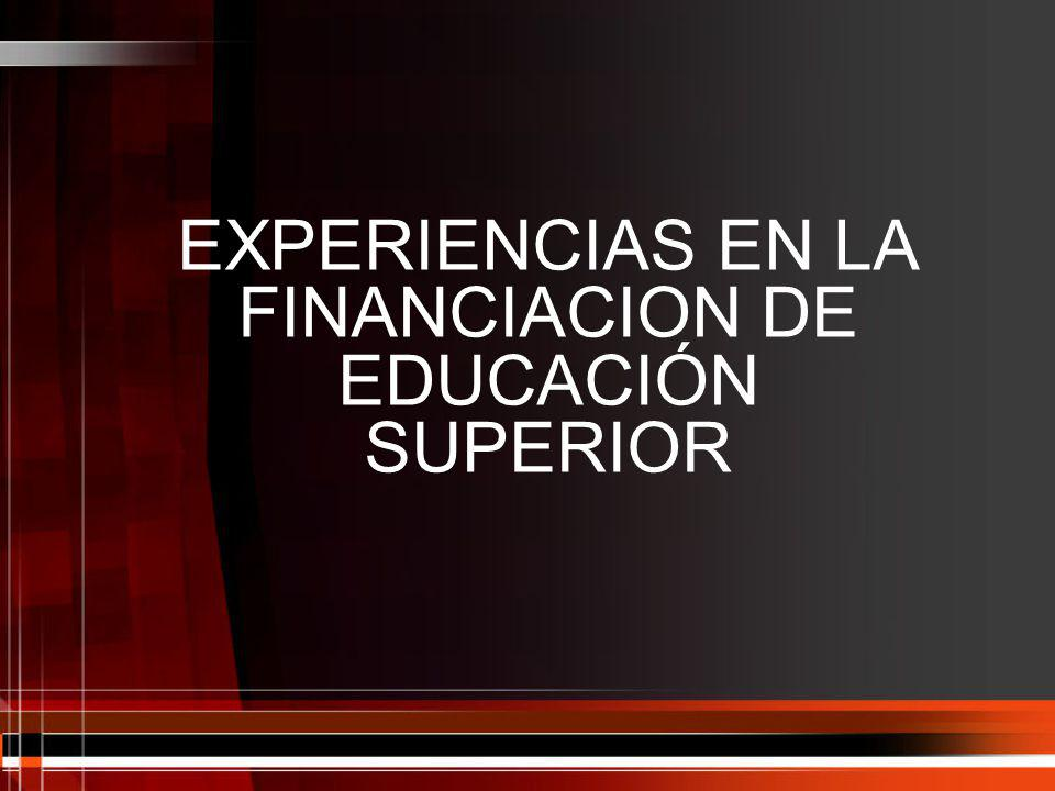 EXPERIENCIAS EN LA FINANCIACION DE EDUCACIÓN SUPERIOR