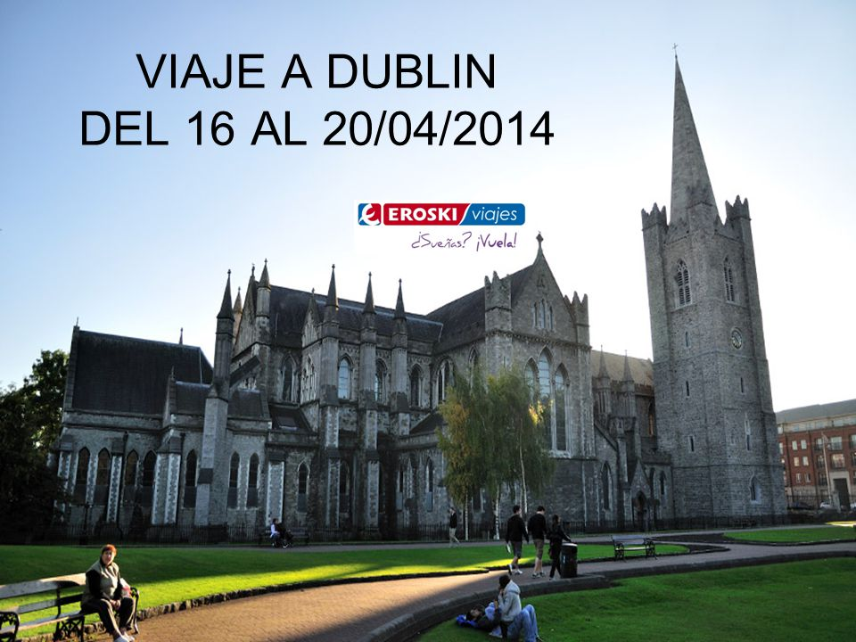 VIAJE A DUBLIN DEL 16 AL 20/04/2014
