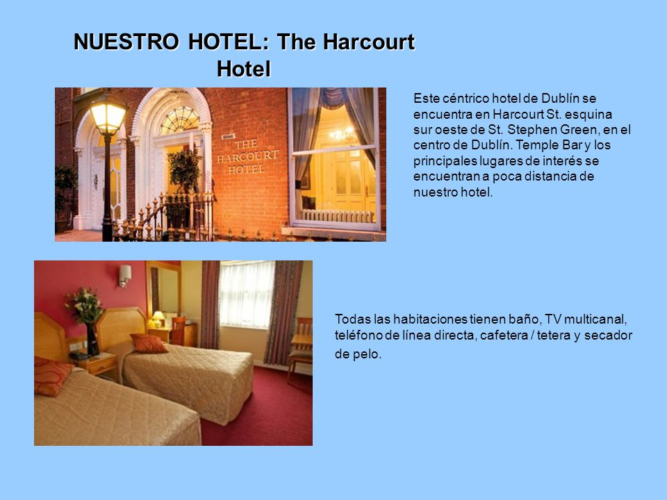 NUESTRO HOTEL: The Harcourt Hotel