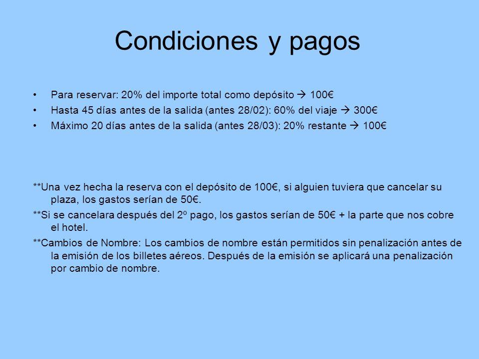 Condiciones y pagos Para reservar: 20% del importe total como depósito  100€ Hasta 45 días antes de la salida (antes 28/02): 60% del viaje  300€