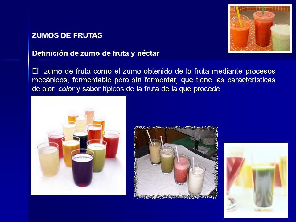 ZUMOS DE FRUTAS Definición de zumo de fruta y néctar.