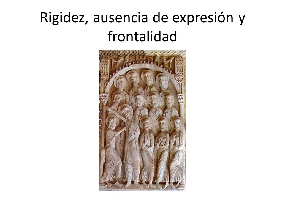 Rigidez, ausencia de expresión y frontalidad