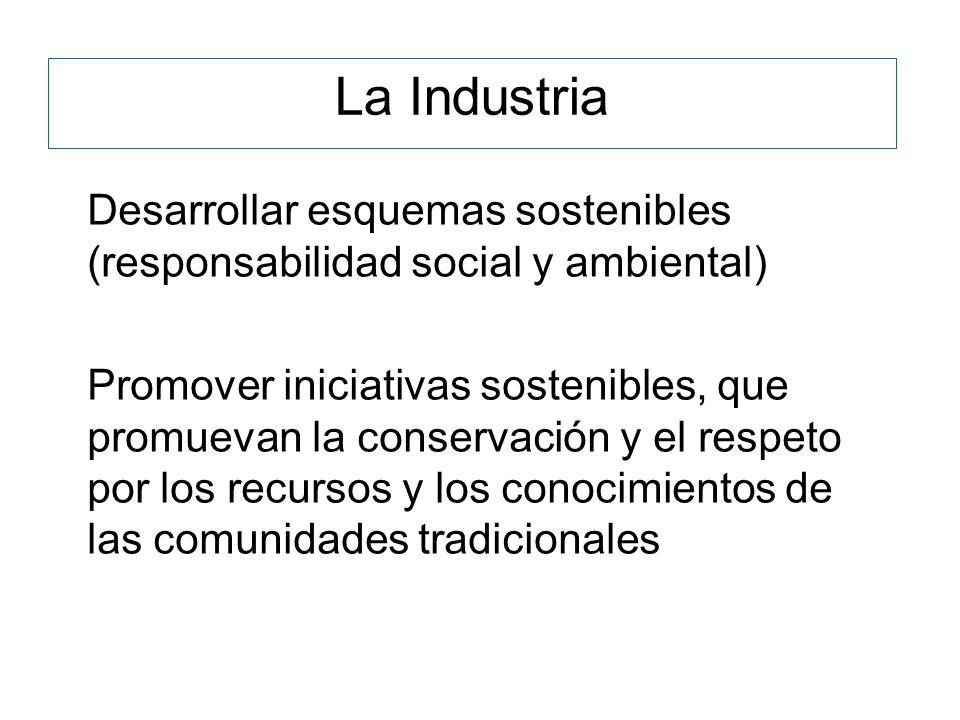 La Industria Desarrollar esquemas sostenibles (responsabilidad social y ambiental)