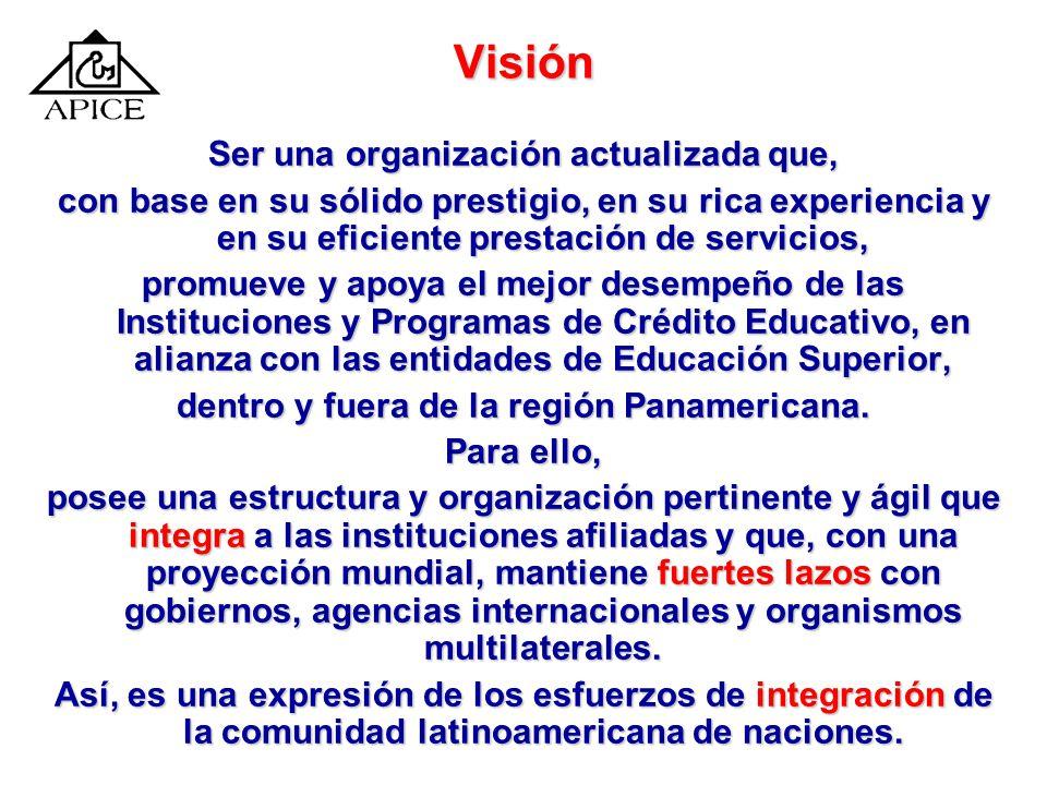 Visión Ser una organización actualizada que,