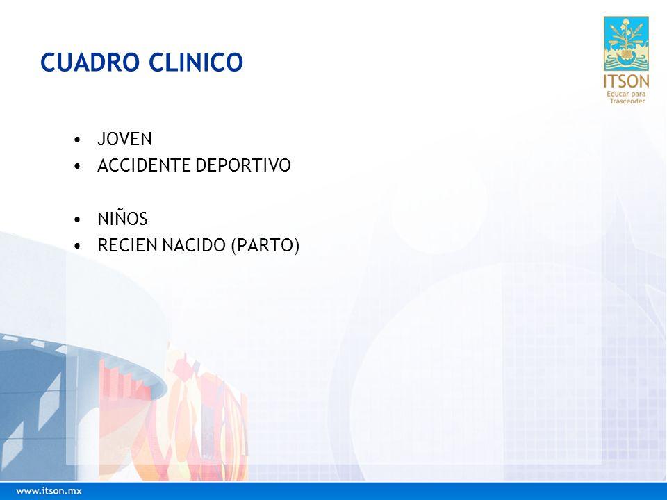 CUADRO CLINICO JOVEN ACCIDENTE DEPORTIVO NIÑOS RECIEN NACIDO (PARTO)