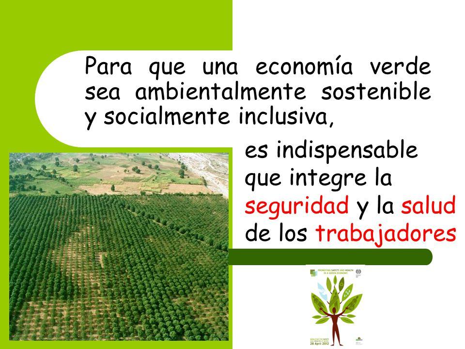 Para que una economía verde sea ambientalmente sostenible y socialmente inclusiva,