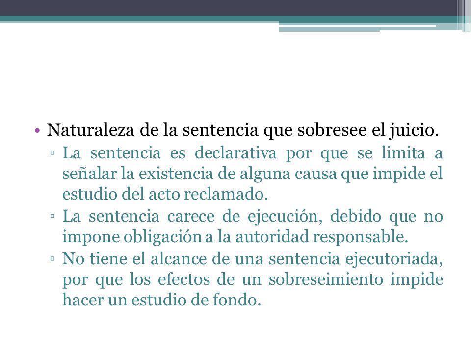 Naturaleza de la sentencia que sobresee el juicio.