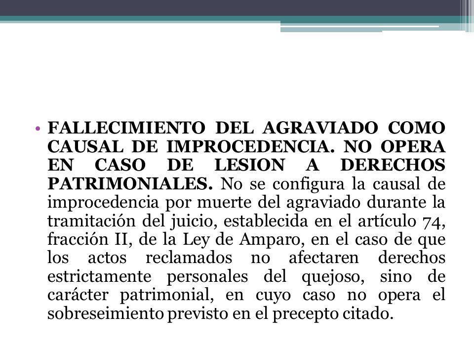 FALLECIMIENTO DEL AGRAVIADO COMO CAUSAL DE IMPROCEDENCIA