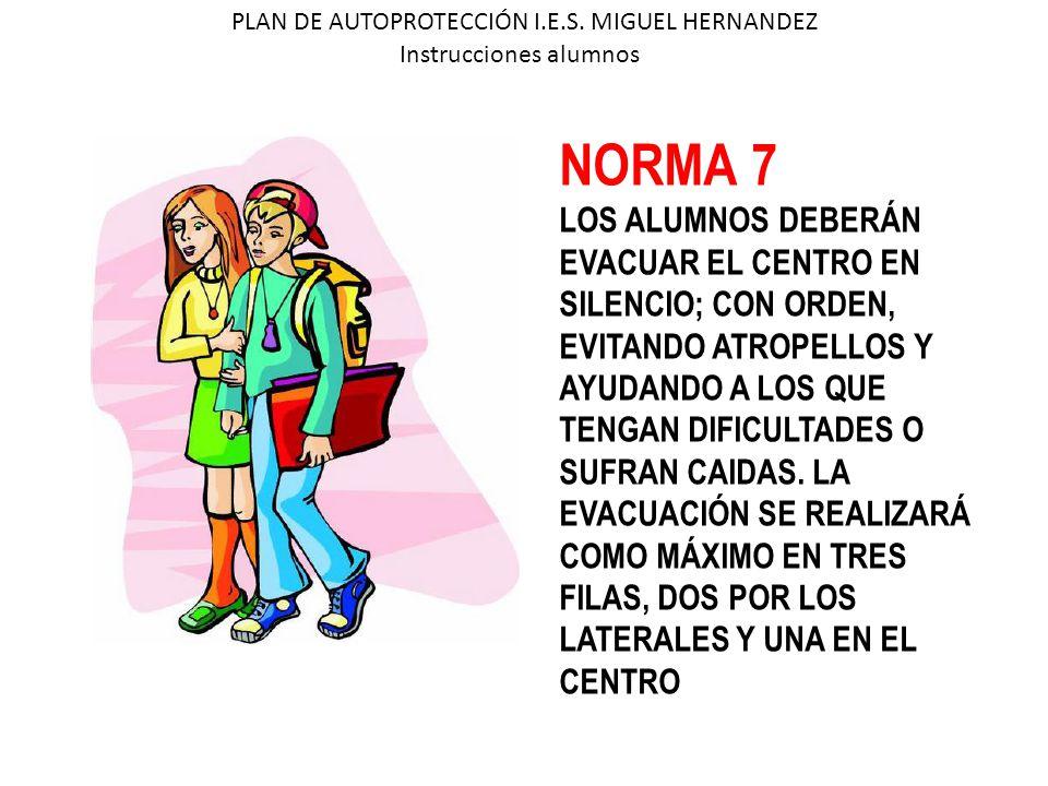 NORMA 7 LOS ALUMNOS DEBERÁN EVACUAR EL CENTRO EN SILENCIO; CON ORDEN,