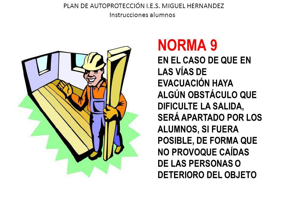 NORMA 9 EN EL CASO DE QUE EN LAS VÍAS DE EVACUACIÓN HAYA