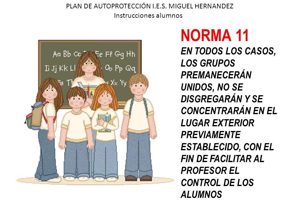 NORMA 11 EN TODOS LOS CASOS, LOS GRUPOS PREMANECERÁN UNIDOS, NO SE