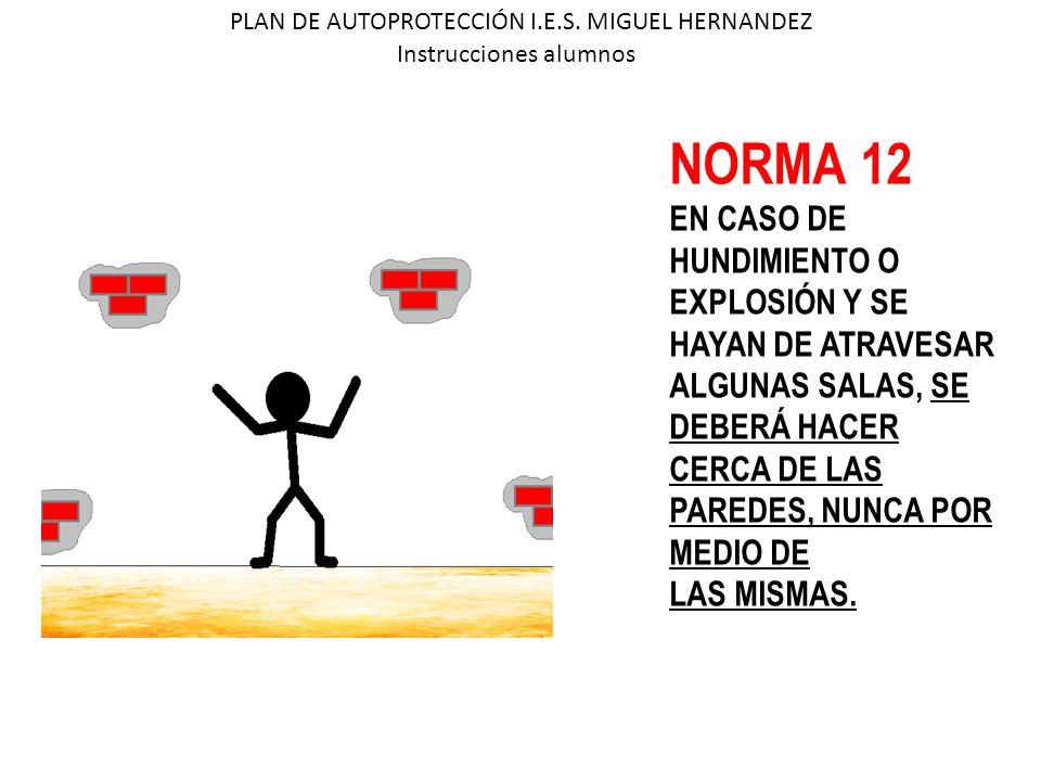 NORMA 12 EN CASO DE HUNDIMIENTO O EXPLOSIÓN Y SE HAYAN DE ATRAVESAR