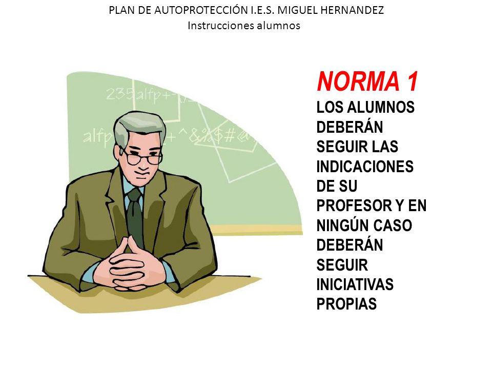 NORMA 1 LOS ALUMNOS DEBERÁN SEGUIR LAS INDICACIONES DE SU