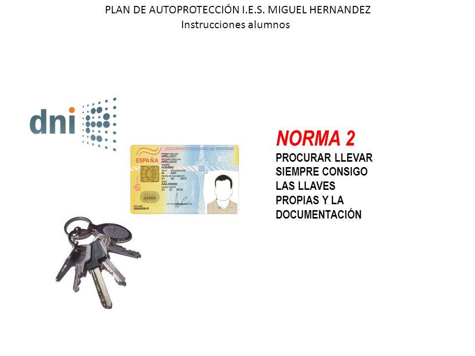 NORMA 2 PLAN DE AUTOPROTECCIÓN I.E.S. MIGUEL HERNANDEZ