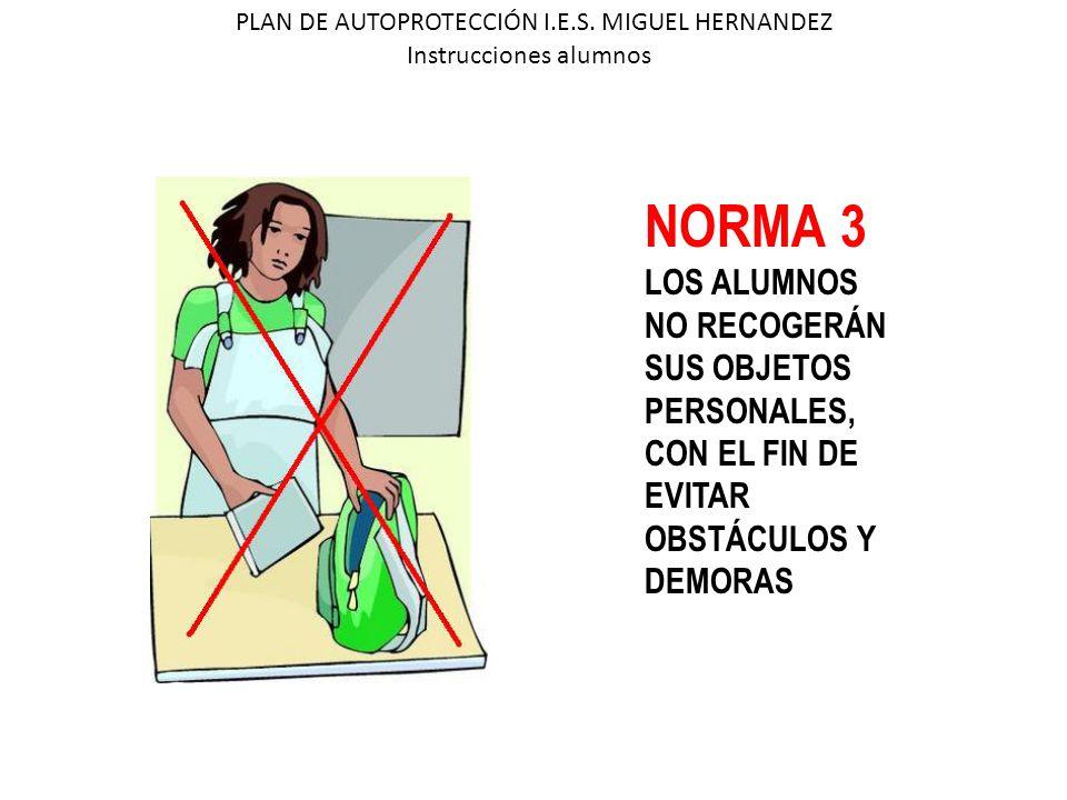 NORMA 3 LOS ALUMNOS NO RECOGERÁN SUS OBJETOS PERSONALES, CON EL FIN DE