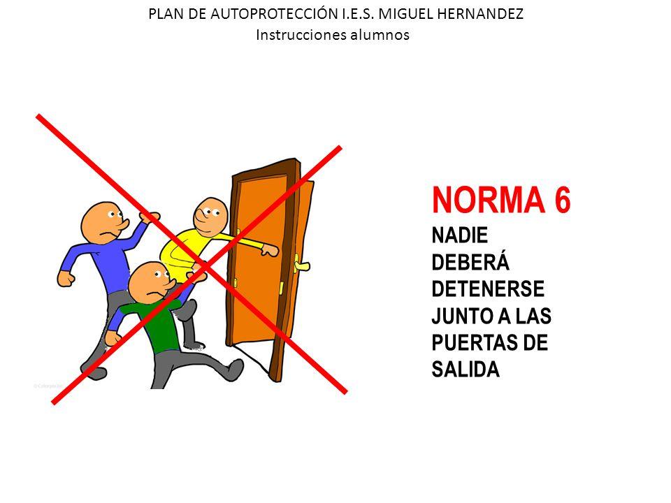 NORMA 6 NADIE DEBERÁ DETENERSE JUNTO A LAS PUERTAS DE SALIDA