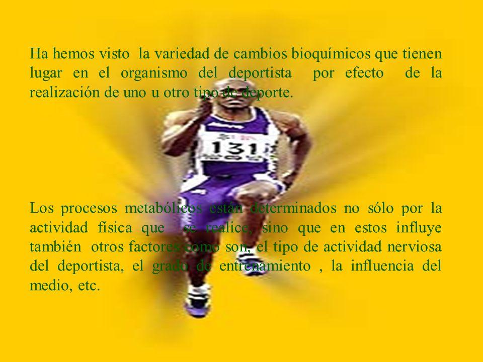 Ha hemos visto la variedad de cambios bioquímicos que tienen lugar en el organismo del deportista por efecto de la realización de uno u otro tipo de deporte.