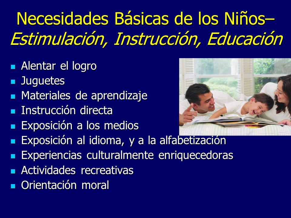 Necesidades Básicas de los Niños– Estimulación, Instrucción, Educación