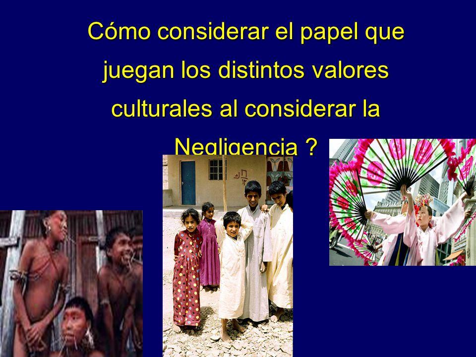 Cómo considerar el papel que juegan los distintos valores culturales al considerar la Negligencia