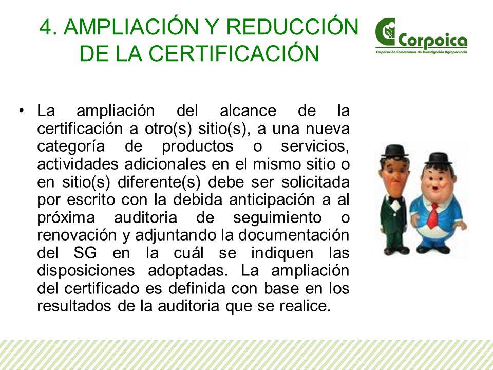 4. AMPLIACIÓN Y REDUCCIÓN DE LA CERTIFICACIÓN