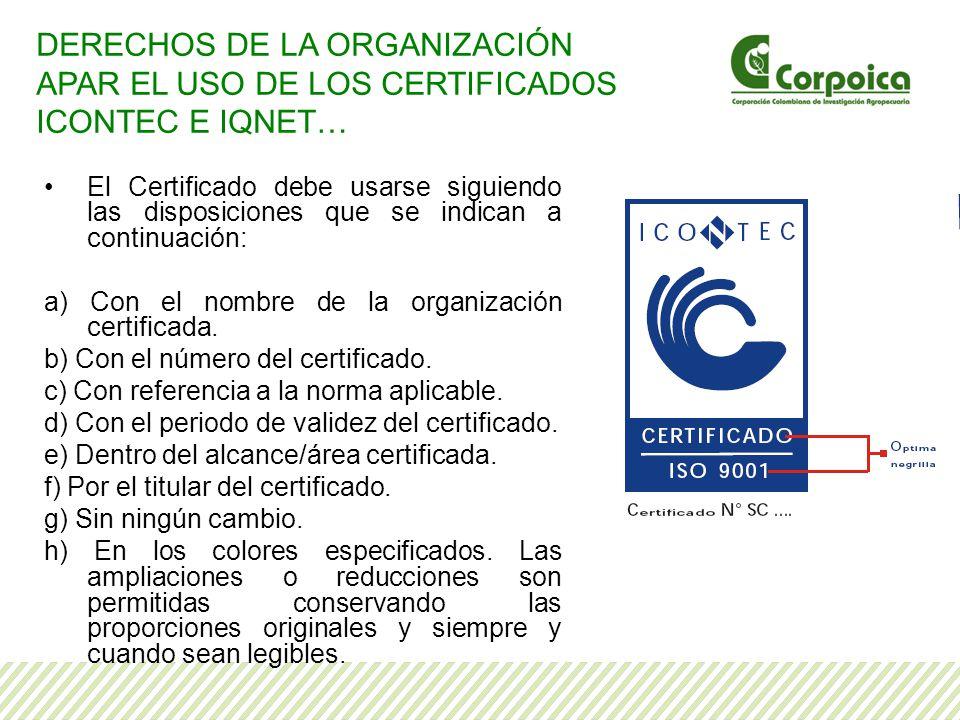 DERECHOS DE LA ORGANIZACIÓN APAR EL USO DE LOS CERTIFICADOS ICONTEC E IQNET…