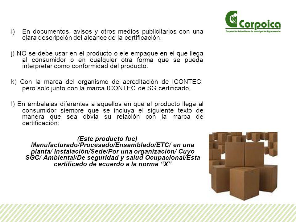 En documentos, avisos y otros medios publicitarios con una clara descripción del alcance de la certificación.