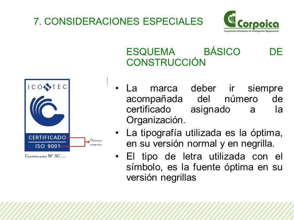 7. CONSIDERACIONES ESPECIALES
