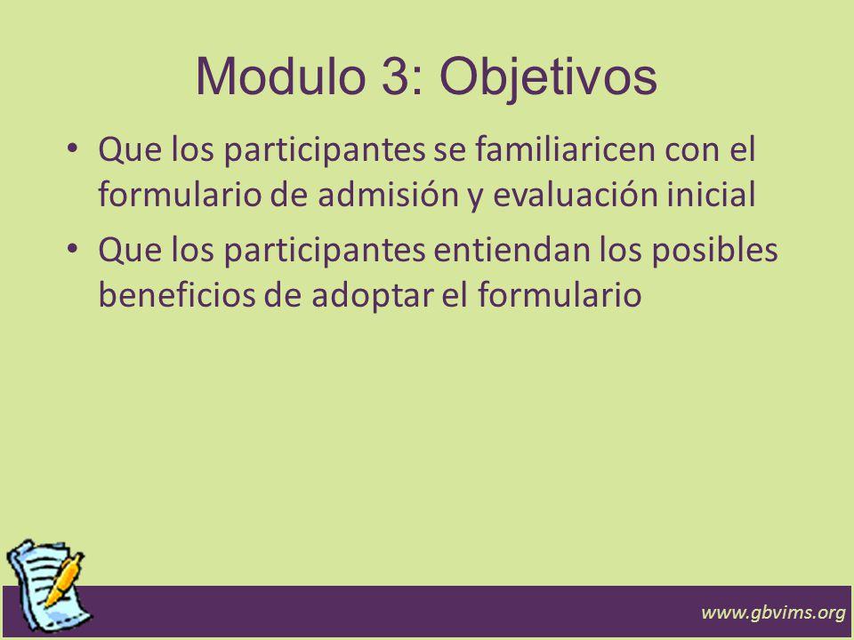Modulo 3: Objetivos Que los participantes se familiaricen con el formulario de admisión y evaluación inicial.