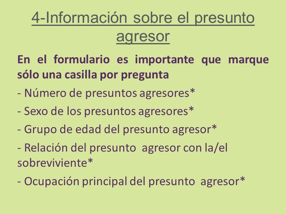 4-Información sobre el presunto agresor
