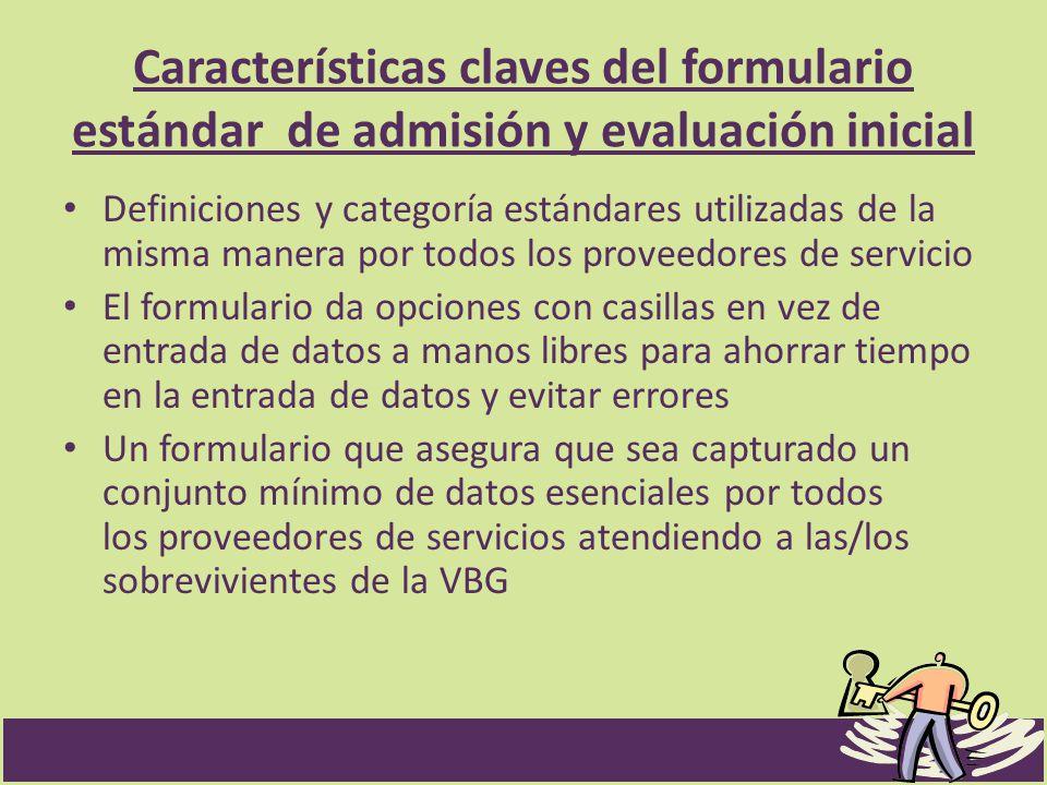 Características claves del formulario estándar de admisión y evaluación inicial