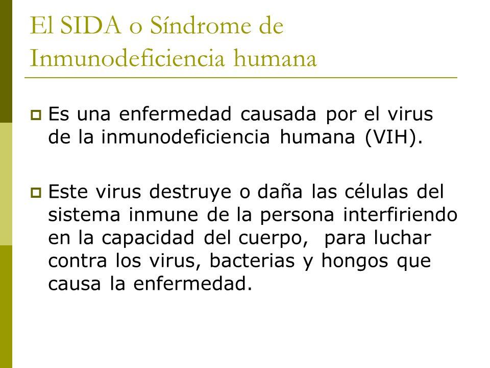 El SIDA o Síndrome de Inmunodeficiencia humana