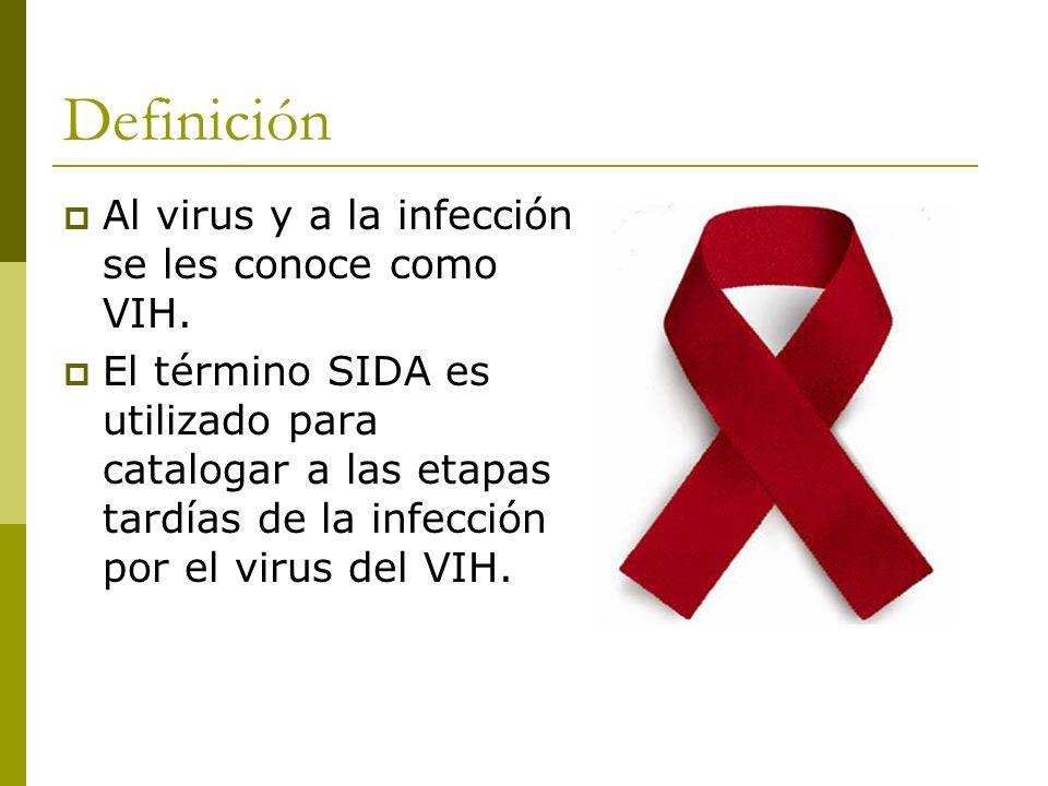 Definición Al virus y a la infección se les conoce como VIH.