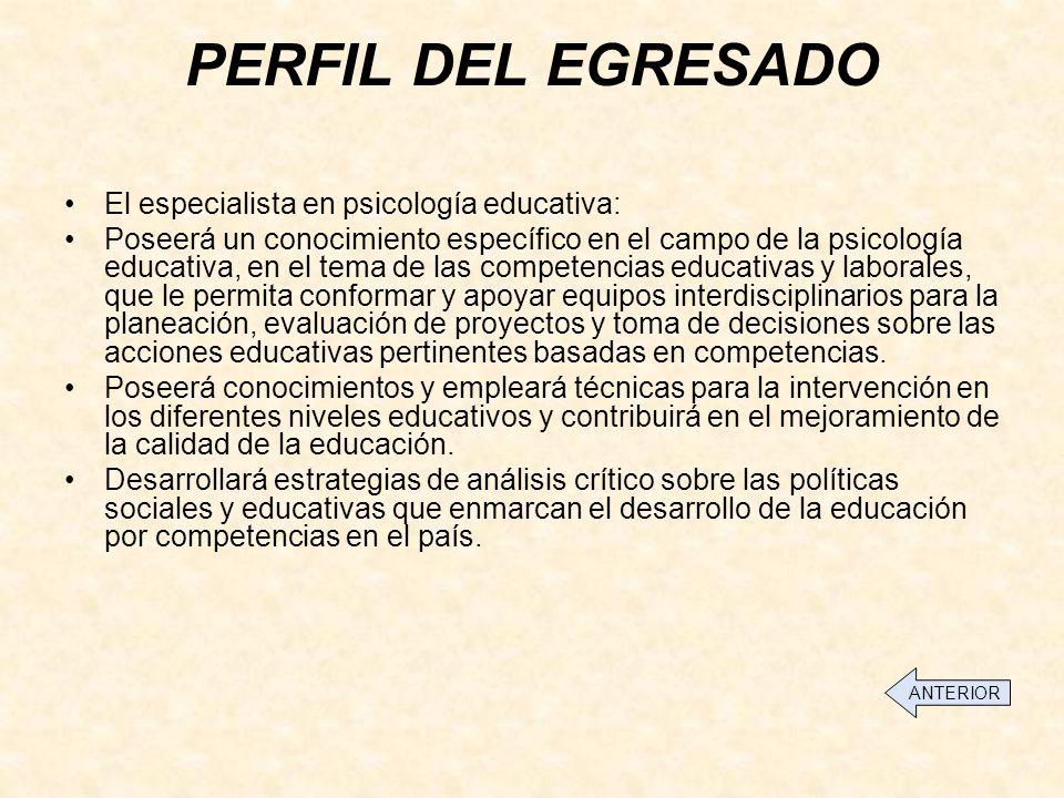 PERFIL DEL EGRESADO El especialista en psicología educativa: