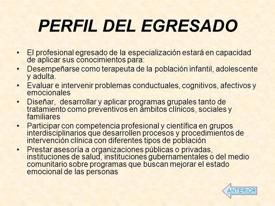 PERFIL DEL EGRESADO El profesional egresado de la especialización estará en capacidad de aplicar sus conocimientos para: