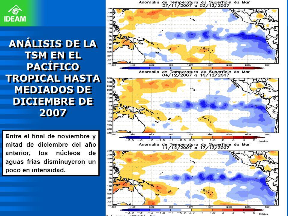 ANÁLISIS DE LA TSM EN EL PACÍFICO TROPICAL HASTA MEDIADOS DE DICIEMBRE DE 2007