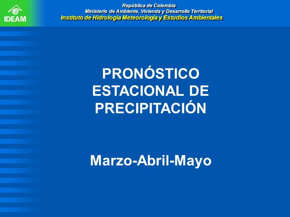 PRONÓSTICO ESTACIONAL DE PRECIPITACIÓN Marzo-Abril-Mayo