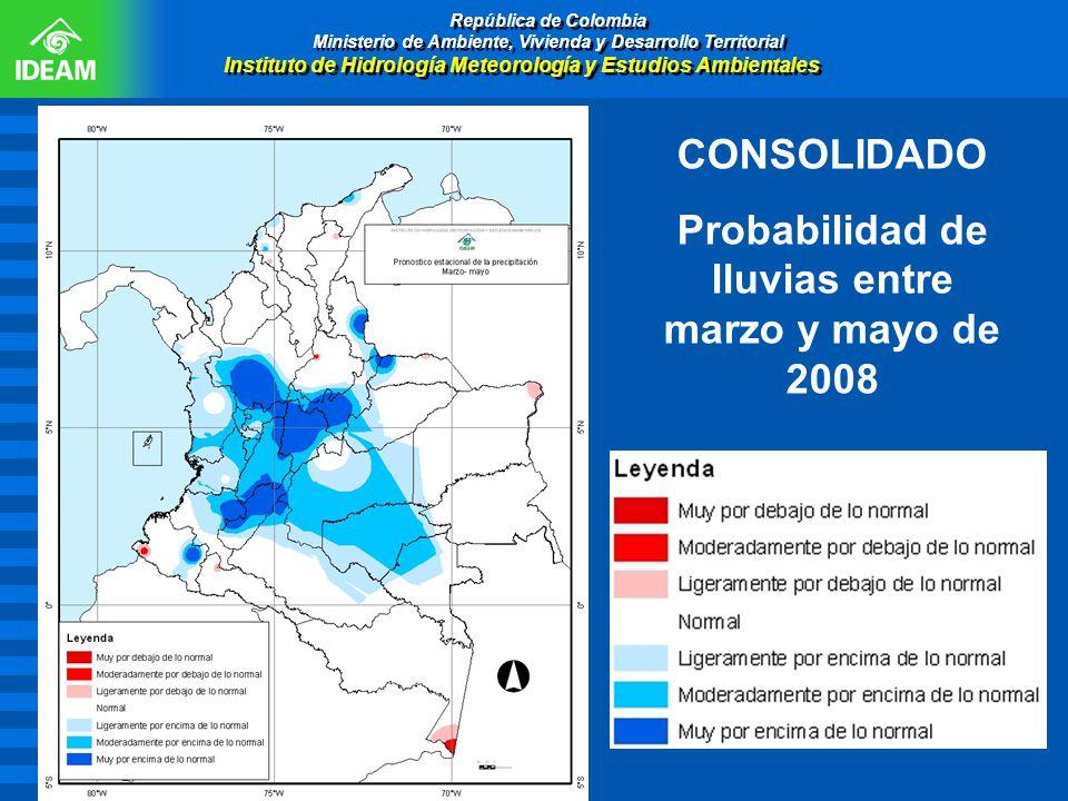 CONSOLIDADO Probabilidad de lluvias entre marzo y mayo de 2008