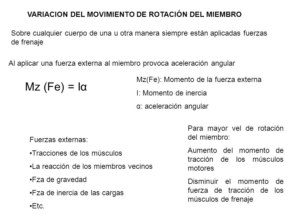Mz (Fe) = Iα VARIACION DEL MOVIMIENTO DE ROTACIÓN DEL MIEMBRO