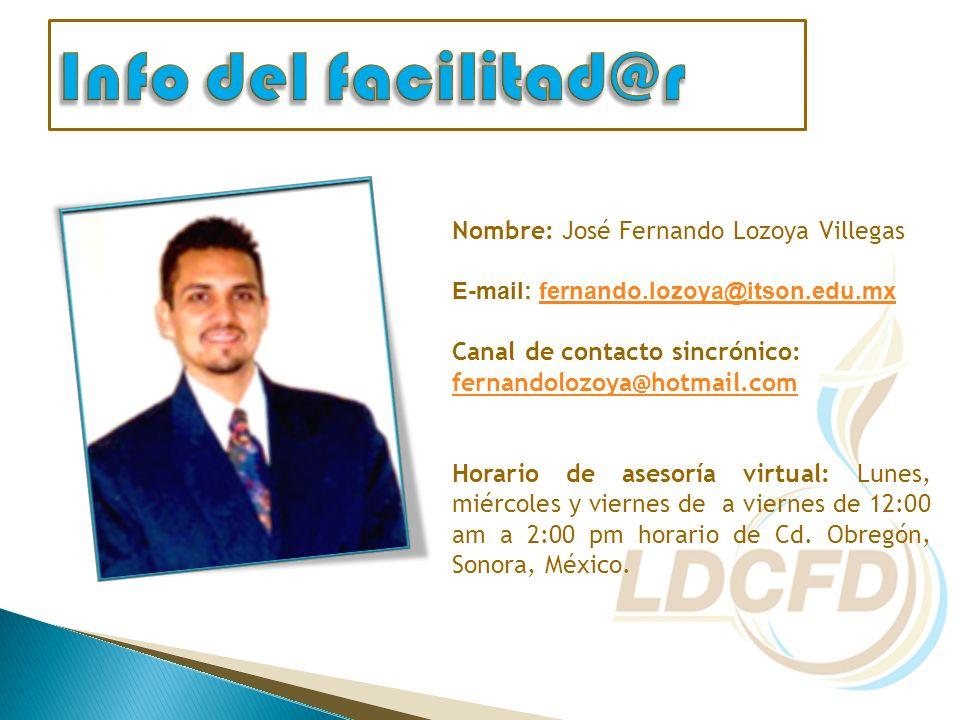 Info del facilitad@r Nombre: José Fernando Lozoya Villegas