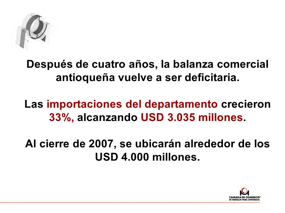 Al cierre de 2007, se ubicarán alrededor de los USD 4.000 millones.