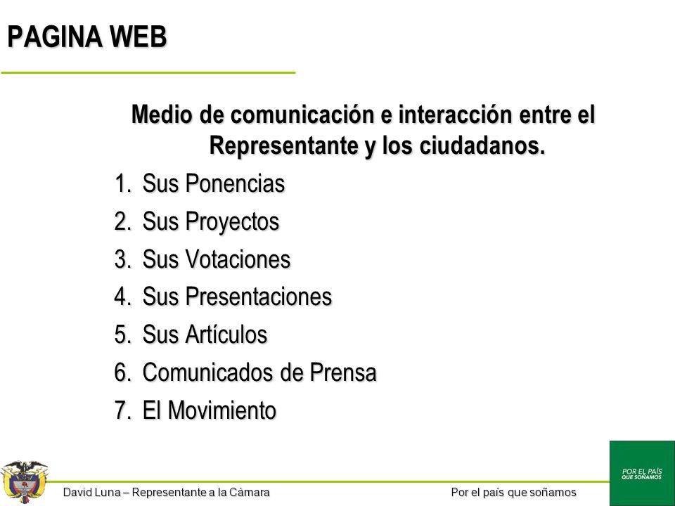PAGINA WEB Medio de comunicación e interacción entre el Representante y los ciudadanos. Sus Ponencias.