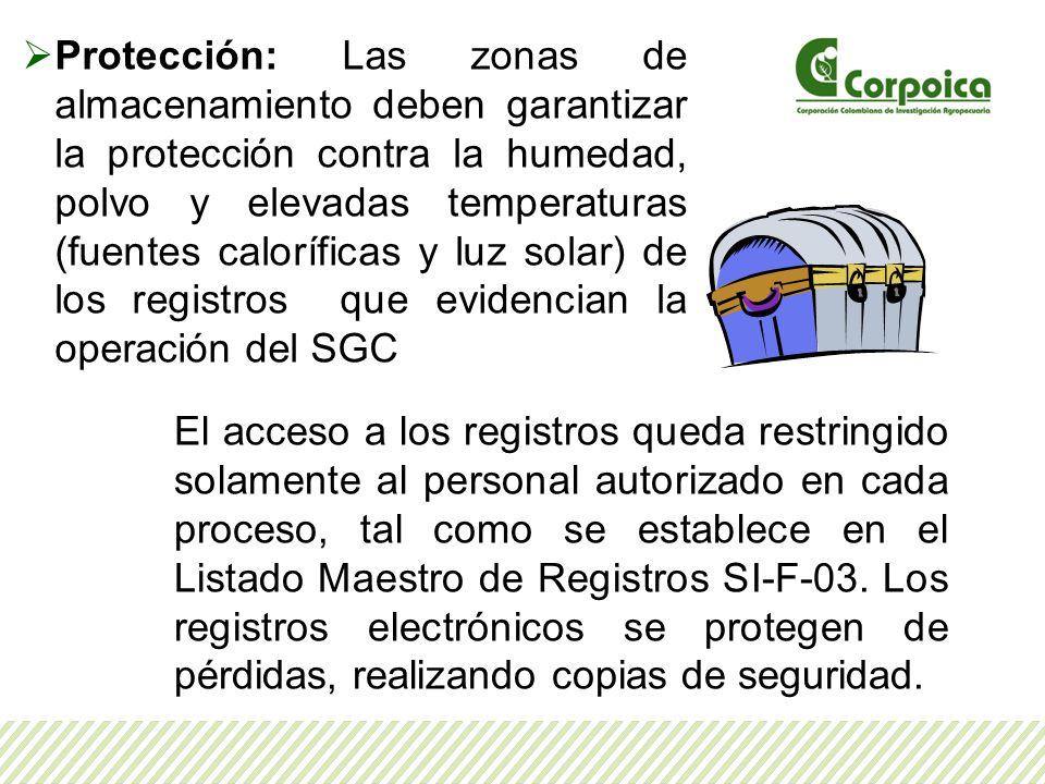 Protección: Las zonas de almacenamiento deben garantizar la protección contra la humedad, polvo y elevadas temperaturas (fuentes caloríficas y luz solar) de los registros que evidencian la operación del SGC