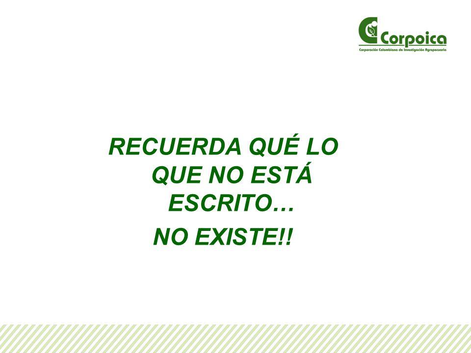 RECUERDA QUÉ LO QUE NO ESTÁ ESCRITO… NO EXISTE!!
