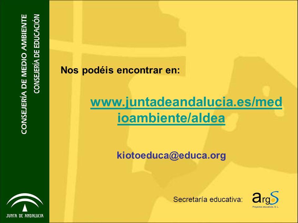 www.juntadeandalucia.es/medioambiente/aldea kiotoeduca@educa.org
