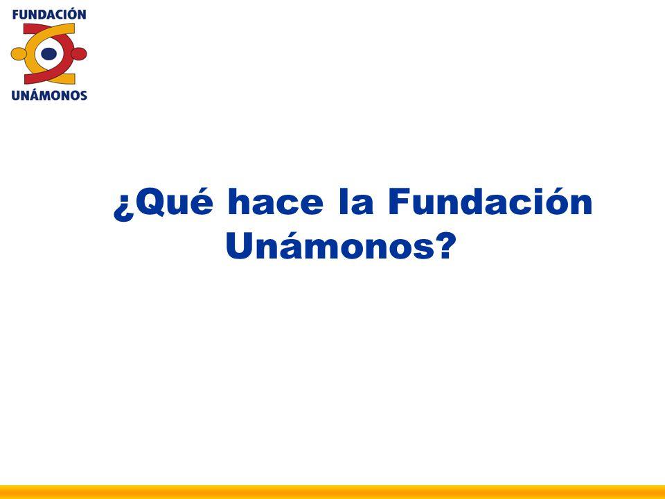 ¿Qué hace la Fundación Unámonos
