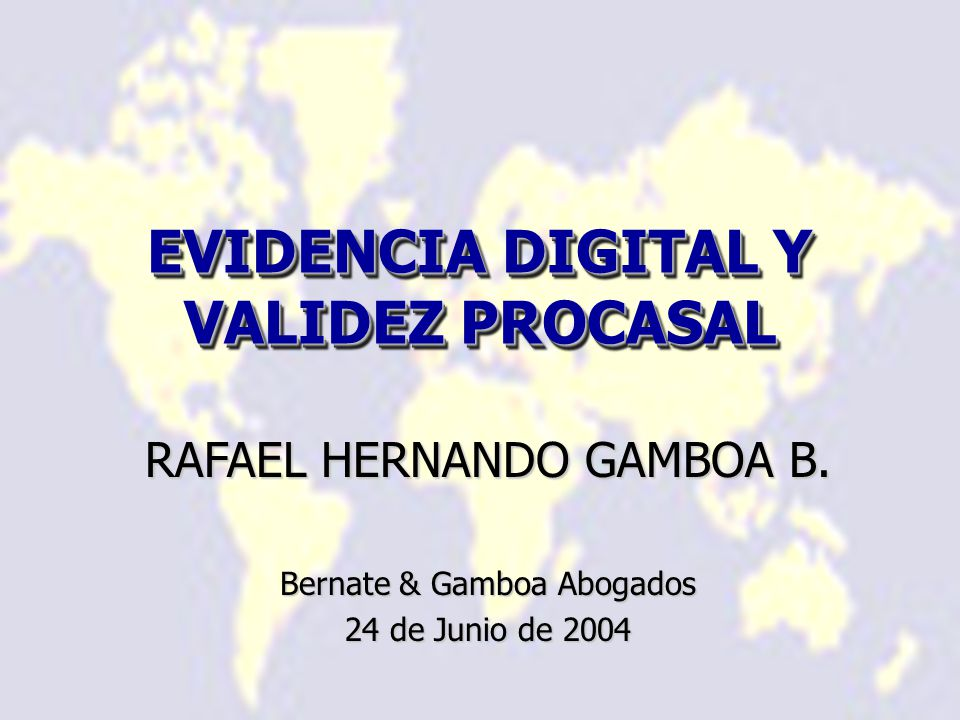 EVIDENCIA DIGITAL Y VALIDEZ PROCASAL